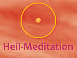 Webinar: ***gechannelte Heil-Meditation*** inkl. 5,- Gutschrift