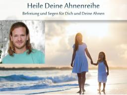 Webinar: Heile deine Ahnenreihe - Live-Webinar mit Georg Huber