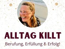 Webinar: BerufungsLounge - Alltag killt Berufung, Erfüllung und Erfolg