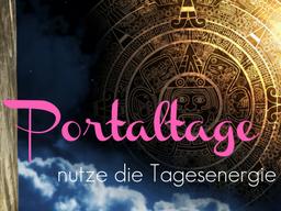 Webinar: Portal Tage intensiver Energie - Anregung zur Innenschau Buchen mit Karina und Christina
