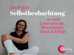 Webinar: Durch gute Selbstbeobachtung zu mehr Lebensfreude, Bewusstsein, Glück & Erfolg!