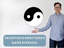 Webinar: Taoistisch meditieren - ganz einfach!