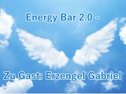 Webinar: Energy Bar 2.0 - Zu Gast Erzengel Gabriel und atlantische Hohepriester