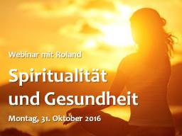 Webinar: 1) Spiritualität und Gesundheit: Der Tempel der Gesundheit