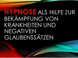 Webinar: Hypnose als Hilfe zur Bekämpfung von Krankheiten und negativen Glaubenssätzen