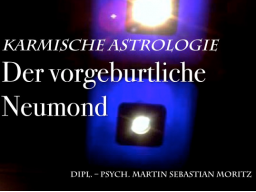 Webinar: Karmische Astrologie - Der vorgeburtliche Neumond