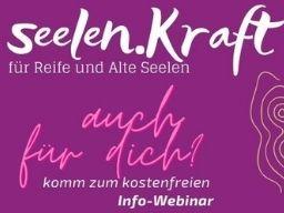 Webinar: seelen.Kraft für Reife und Alte Seelen  auch für dich? [Info-Webinar]