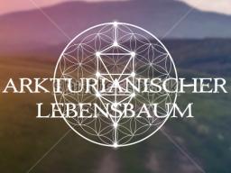 Webinar: ARKTURIANISCHER LEBENSBAUM 1