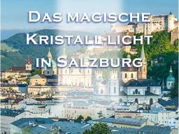 Webinar: Das magische Kristall-Licht in Salzburg, mit Amira & Roland