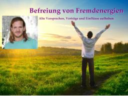 Webinar: Lösen von Fremdenergien, alten Verträgen und Versprechen - Live-Meditation mit Georg Huber
