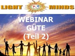 Webinar: Kurs in Positiv Leben - Güte (Teil 2): Rezept zur Aktivierung von Güte