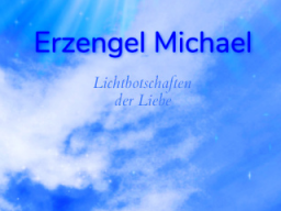 """Webinar: ♥♡ Erzengel Michael live Channeling mit Persönlich gechannelter Botschaft: """"Behütet Erwacht sein."""" ♡♥"""