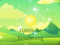 Webinar: GÖTTLICHE ERNÄHRUNG 5
