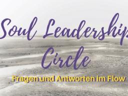 Webinar: Soul Leadership Circle: Seelengeführte Potentialentwicklung