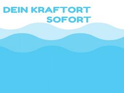 Webinar: DEIN KRAFTORT SOFORT 02