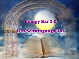Webinar: Energy Bar 2.0 - Das Schwingungs-Tor