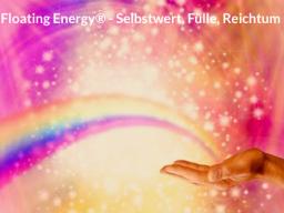 FERNbehandlung - Floating Energy® - Selbstwert, Fülle, Reichtum