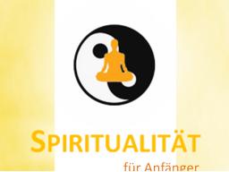 Webinar: SPIRITUALITÄT für Anfänger