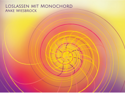 Webinar: Loslassen mit Monochord, Gesang und Shantiklangspiel