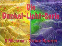 Webinar: Dunkel Licht Serie 9 Miasma - Graue Spuren