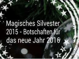 Webinar: Magisches Sylvester 2015 - Botschaften für 2016