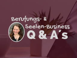 Webinar: Let´s talk about Berufung & Seelen-Business!