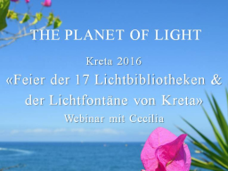 Webinar: 3) Planet of Light: Feier der 17 Lichtbibliotheken / Celebration of the 17 Libraries of Light