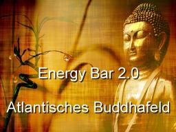 Webinar: Energy Bar 2.0 - Atlantisches Buddhafeld