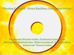 FERNbehandlung - Floating Energy® - Emotionen Heilen, Stress Resilienz