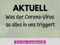 Webinar: AKTUELL - Was der Corona-Virus so alles antriggert
