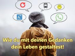 Webinar: WIE DU MIT DEINEN GEDANKEN DEIN LEBEN GESTALTEST!
