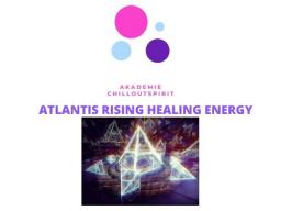 Webinar: *ATLANTIS RISING HEALING ENERGY* Energetische Gruppen Fernenergiesitzung LIVE
