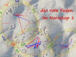 Webinar: Der rote Faden im Horoskop 1 * Deutungstraining