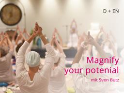 Webinar: Intensivreihe (D + EN) MAGNIFY YOUR POTENTIAL