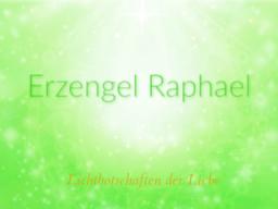 """Webinar: ♥♡ Erzengel Rapahel live Channeling mit Persönlich gechannelter Botschaft: """"Schöpferweiseheit leben."""" ♡♥"""