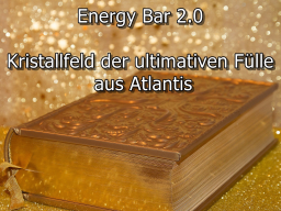 Webinar: Energy Bar 2.0 - Kristallfeld der ultimativen Fülle aus Atlantis
