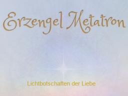 "Webinar: ♥♡ Erzengel Metatron live Channeling mit Persönlich gechannelter Botschaft: ""Innere Stimme."" ♡♥"