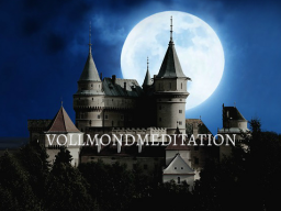 Webinar: VOLLMONDMEDITATION August 2017