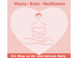 Webinar: Mama-Baby-Meditation - für Schwangere und Mamas mit Baby