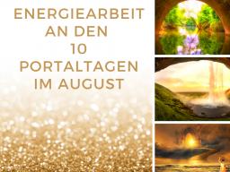 Webinar: Energiearbeit an den 10 Portaltagen im August 2020