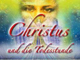 Webinar: Christus und die Todesstunde