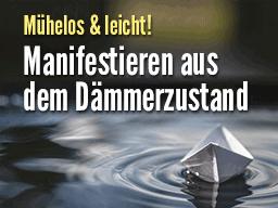 Webinar: Mühelos & leicht! Manifestieren aus dem Dämmerzustand