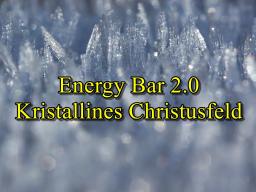 Webinar: Energy Bar 2.0 - Kristallines Christusfeld