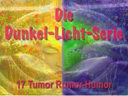 Webinar: Dunkel Licht Serie 17 - Tumor Rumor Humor