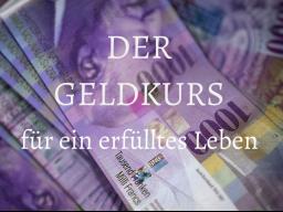 """Webinar: DER GELDKURS """"EHRLICHKEIT MACHT REICH"""""""