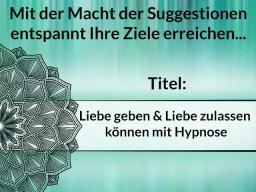 Webinar: Liebe geben & Liebe zulassen können mit Hypnose