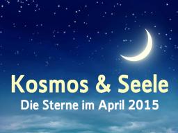 Webinar: Die Sterne im April 2015 * Kosmos und Seele