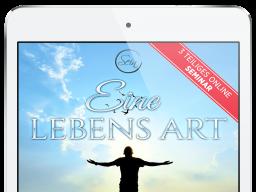 Webinar: Sein - Eine Lebens Art , Teil 3
