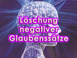 Webinar: Heilung in der Matrix - Löschung negativer Glaubenssätze