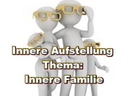 Webinar: Innere Aufstellung - Innere Familie